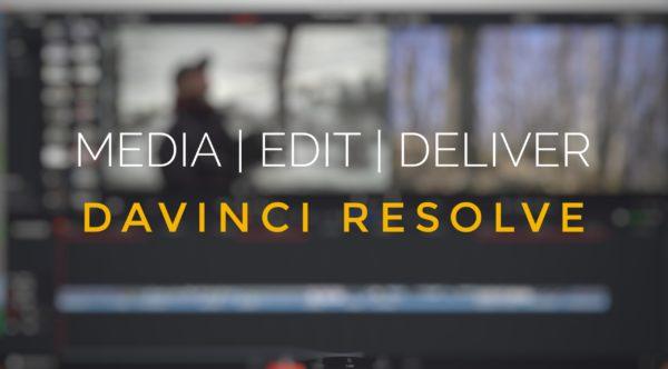 DAVINCI RESOLVE BASIC: MEDIA   EDIT   DELIVER